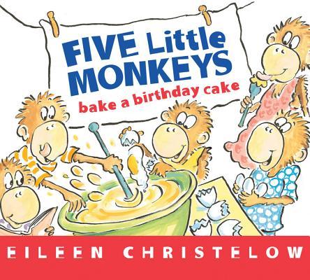 Image for Five Little Monkeys Bake a Birthday Cake (A Five Little Monkeys Story)