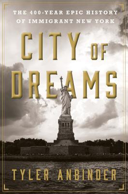 Image for City of Dreams: The 400-Year Epic History of Immigrant New York