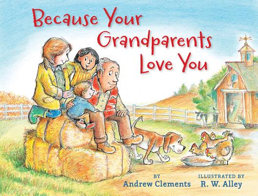 Because Your Grandparents Love You, Andrew Clements