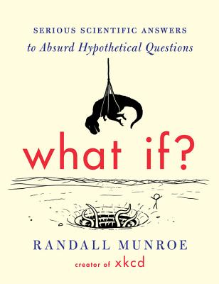 Image for What If? **SIGNED & DATED + Doodle, 1st Edition /1st Printing + Photo**