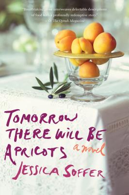 """Tomorrow There Will Be Apricots, """"Soffer, Jessica"""""""