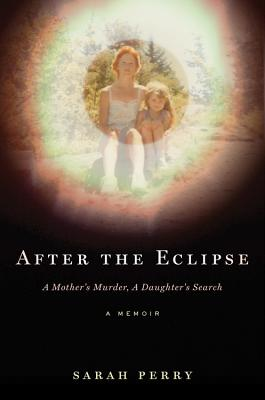 Image for After the Eclipse: A Mother's Murder, a Daughter's Search