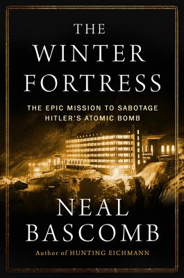 Image for Winter Fortress: The Epic Mission to Sabotage Hitler's Atomic Bomb