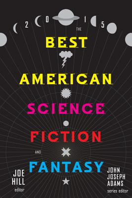Image for The Best American Science Fiction and Fantasy 2015 (The Best American Series ®)