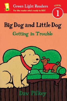 Big Dog and Little Dog Getting in Trouble (Reader) (Green Light Readers Level 1), Pilkey, Dav