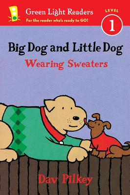Big Dog and Little Dog Wearing Sweaters (Reader) (Green Light Readers Level 1), Pilkey, Dav