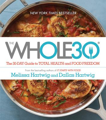 Image for The WHOLE30: The 30-Day Guide to Total Health and Food Freedom