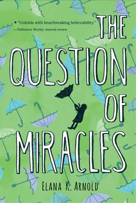 The Question of Miracles, Arnold, Elana K.