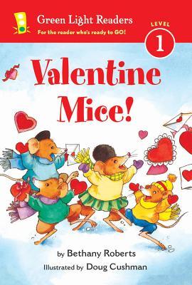 Valentine Mice! (Green Light Readers Level 1), Roberts, Bethany