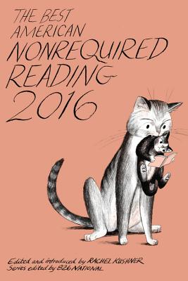 Image for The Best American Nonrequired Reading 2016 (The Best American Series ®)
