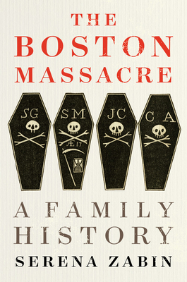 Image for The Boston Massacre: A Family History