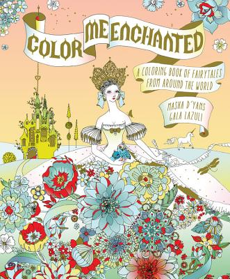 Image for Color Me Enchanted: A Coloring Book of Fairy Tales from Around the World
