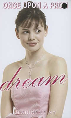 Once Upon a Prom #1: Dream, Jeanine Le Ny