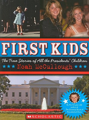 Image for FIRST KIDS : THE TRUE STORIES OF ALL THE
