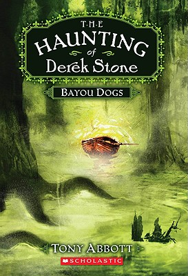 Image for Bayou Dogs (The Haunting of Derek Stone, Book 2)