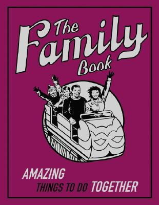 Image for The Family Book (Amazing Things To Do Together)