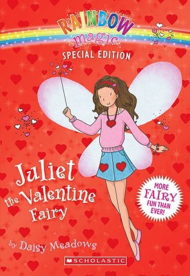 Rainbow Magic Special Edition: Juliet the Valentine Fairy, Daisy Meadows