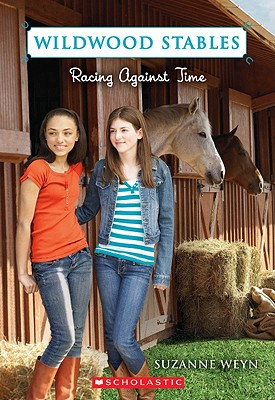 Wildwood Stables #3: Racing Against Time, Suzanne Weyn