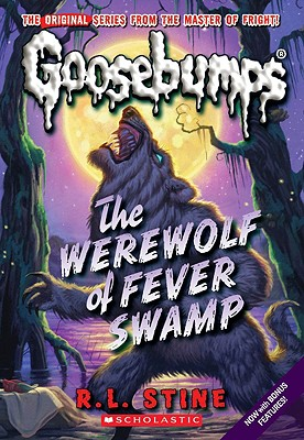 Classic Goosebumps #11: Werewolf of Fever Swamp, R.L. Stine