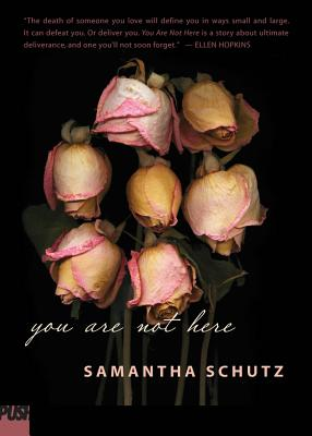 You Are Not Here, Schutz, Samantha
