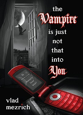 The Vampire Is Just Not That Into You, Vlad Mezrich