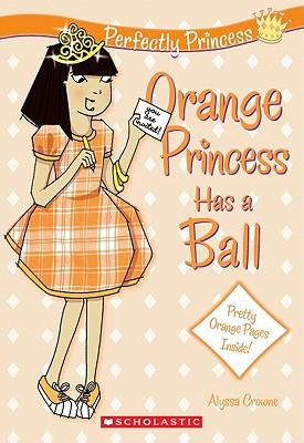 Image for Perfectly Princess #4: Orange Princess Has a Ball