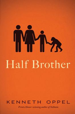 """Half Brother, """"Oppel, Kenneth"""""""