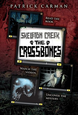 Image for The Skeleton Creek #3: Crossbones