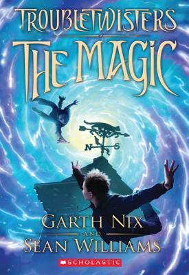 Troubletwisters: Book 1, Garth Nix, Sean Williams