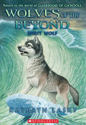 Wolves of the Beyond #5: Spirit Wolf, Kathryn Lasky