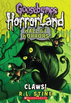 """Goosebumps Hall of Horrors #1: Claws!, """"Stine, R.L."""""""