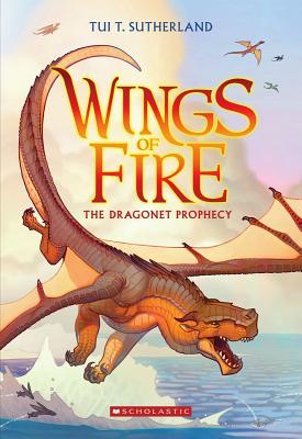 Wings of Fire Book One: The Dragonet Prophecy, Tui T. Sutherland