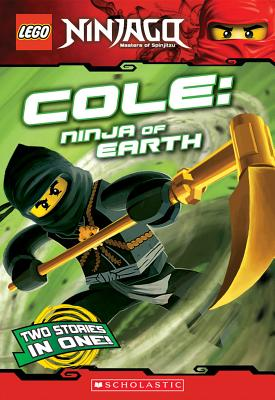 Image for Cole, Ninja of Earth (LEGO Nnjago: Chapter Book) (LEGO Ninjago)