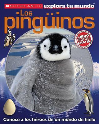 Image for Scholastic explora tu mundo: Los pinginos: (Spanish language edition of Scholastic Discover More: Penguins) (Spanish Edition)