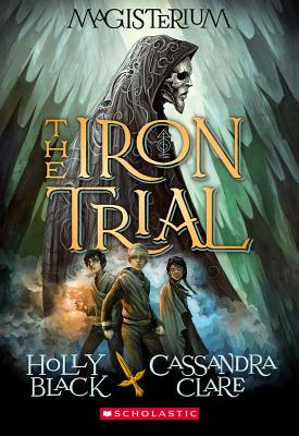 Image for The Iron Trial (Magisterium #1)
