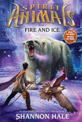 Image for Spirit Animals: Book 4: Fire and Ice