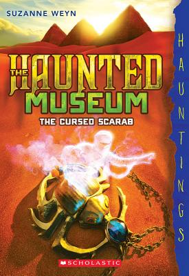 Image for The Haunted Museum #4: The Cursed Scarab (a Hauntings novel) (Haunted Museum, The)