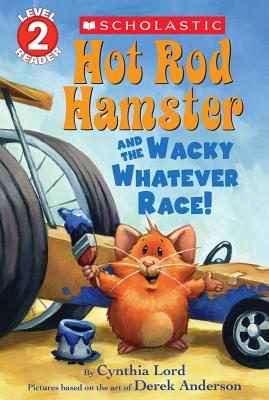 Image for Hot Rod Hamster and the Wacky Whatever Race! (Scholastic Readers, Level 2)
