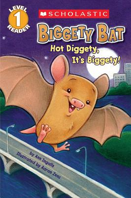 Image for Scholastic Reader Level 1: Biggety Bat: Hot Diggety, It's Biggety!
