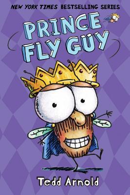 Prince Fly Guy (Fly Guy #15), Tedd Arnold