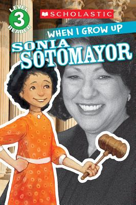 Image for Scholastic Reader Level 3: When I Grow Up: Sonia Sotomayor