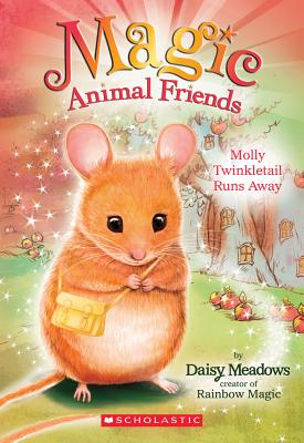 Molly Twinkletail Runs Away (Magic Animal Friends #2), Meadows, Daisy