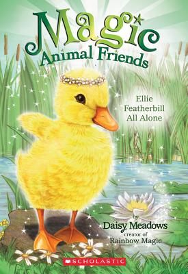 Ellie Featherbill All Alone (Magic Animal Friends #3), Meadows, Daisy