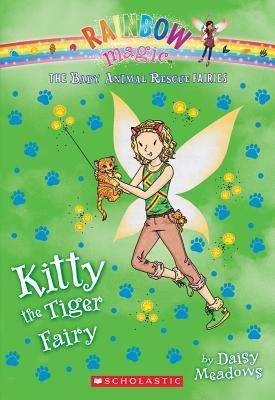 Kitty the Tiger Fairy: A Rainbow Magic Book (The Baby Animal Rescue Fairies #2), Daisy Meadows