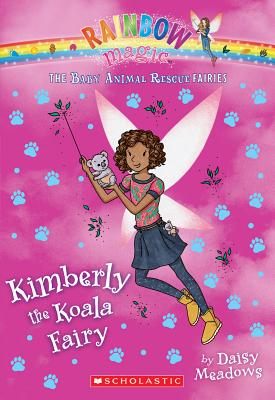 Kimberly the Koala Fairy: A Rainbow Magic Book (The Baby Animal Rescue Fairies #5), Daisy Meadows