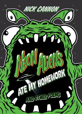 Image for Neon Aliens Ate My Homework: And Other Poems