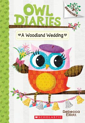 Image for A Woodland Wedding: A Branches Book (Owl Diaries #3): A Branches Book (3)