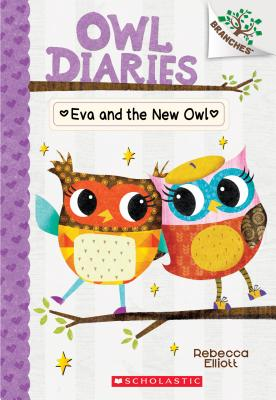 Image for Eva and the New Owl: A Branches Book (Owl Diaries #4)