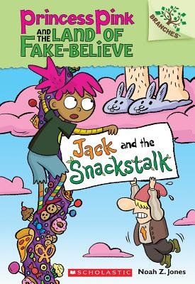 Image for Jack and the Snackstalk: Branches Book (Princess Pink and the Land of Fake-Believe #4) (4)