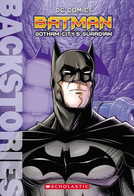Image for Batman: Gotham City's Guardian (Backstories)